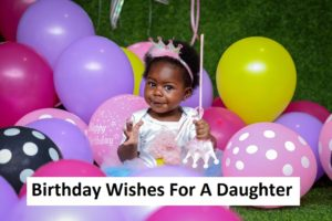 Read more about the article Best Birthday Wishes For A Daughter