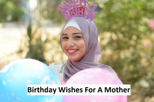 Best Birthday Wishes For A Mother