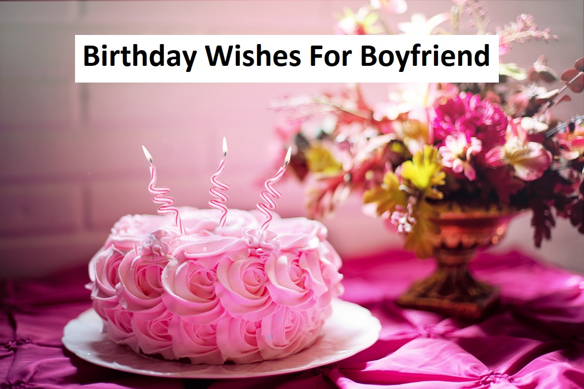You are currently viewing Best Birthday Wishes For Boyfriend