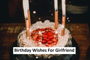 Read more about the article Best Birthday Wishes For Girlfriend