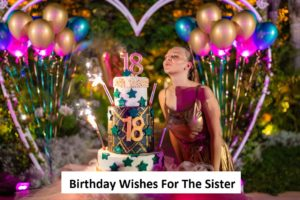 Best Birthday Wishes For The Sister