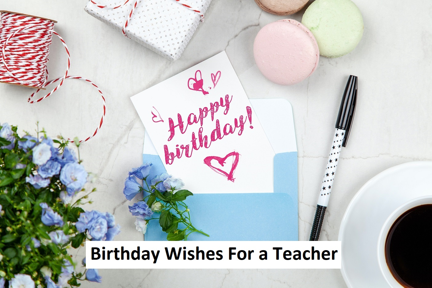 Best Birthday Wishes For a Teacher